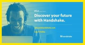 UCLA Career Center Handshake Image. Visit ucla.joinhandshake.com to sign up and begin searching for internships.